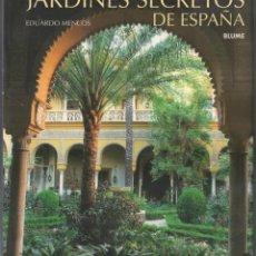 Libros de segunda mano: JARDINES SECRETOS DE ESPAÑA , EDUARDO MENCOS / MUNDI-3516. Lote 156785670