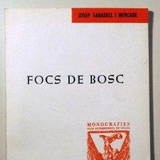 Libros de segunda mano: SABADELL I MERCADE, JOSEP - FOCS DE BOSC: PERILLS, PREVENCIÓ, EXTINCIÓ I ALTRES DADES D'INTERÈS - B. Lote 156795062