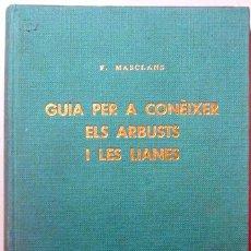 Libros de segunda mano: MASCLANS, F. - GUIA PER A CONÈIXER ELS ARBUSTS I LES LIANES - BARCELONA 1980 - IL·LUSTRAT. Lote 156795078