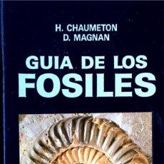 Libros de segunda mano: GUIA DE LOS FÓSILES. HERVÉ CHAUMETON. / DIDIER MAGNAN.. Lote 156833238