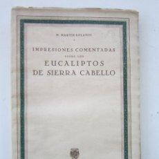Libros de segunda mano: MANUEL MARTÍN BOLAÑOS. IMPRESIONES COMENTADAS SOBRE LOS EUCALIPTOS DE SIERRA CABELLO. 1946. Lote 156844182