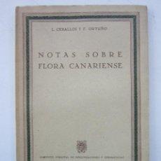 Libros de segunda mano: L. CEBALLOS Y F. ORTUÑO. NOTAS SOBRE FLORA CANARIENSE. 1947. Lote 156847598