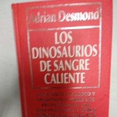 Libros de segunda mano: LOS DINOSAURIOS DE SANGRE CALIENTE ADRIÁN DESMOND. Lote 156882974