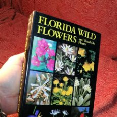 Libros de segunda mano: FLORIDA WILD FLOWERS AND ROADSIDE PLANTS BY BRYAN J. TAYLOR AND C. RITCHIE BELL 1982--PLANTAS-REF-ML. Lote 156889638