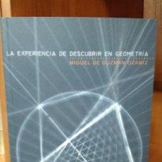 Libros de segunda mano de Ciencias: LA EXPERIENCIA DE DESCUBRIR EN GEOMETRÍA. MIGUEL DE GUZMÁN OZÁMIZ. Lote 157022122