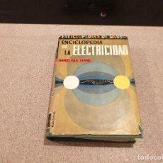 Libros de segunda mano de Ciencias: ENCICLOPEDIA DE LA ELECTRICIDAD....ENCICLOPEDIAS GASSO...1965..... Lote 157023930