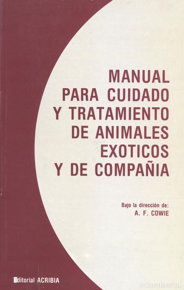 MANUAL PARA CUIDADO Y TRATAMIENTO DE ANIMALES EXOTICOS Y DE COMPAÑIA (Libros de Segunda Mano - Ciencias, Manuales y Oficios - Biología y Botánica)