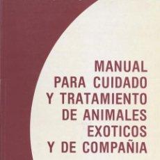 Livres d'occasion: MANUAL PARA CUIDADO Y TRATAMIENTO DE ANIMALES EXOTICOS Y DE COMPAÑIA. Lote 197578678