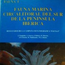 Libros de segunda mano: FAUNA MARINA CIRCALITORAL DEL SUR DE LA PENÍNSULA IBÉRICA, J. TEMPLADO Y OTROS, 1993. Lote 157057646