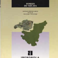 Livros em segunda mão: FÓSILES DE VIZCAYA / SANTIAGO JIMÉNEZ GARCÍA - 1995 * AUTÓGRAFO *. Lote 155871378