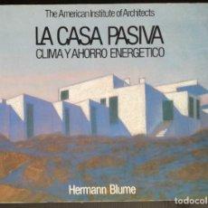Libros de segunda mano de Ciencias: LA CASA PASIVA. CLIMA Y AHORRO ENERGETICO - HERMANN BLUME. Lote 157259118