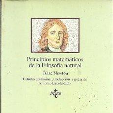 Libros de segunda mano de Ciencias: PRINCIPIOS MATEMATICOS DE LA FILOSOFIA NATURAL ISAAC NEWTON TECNOS. Lote 157309782