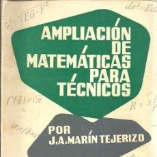Libros de segunda mano de Ciencias: AMPLIACION DE MATEMATICAS PARA TECNICOS POR J S MARIN TEJERIZO. Lote 157310926