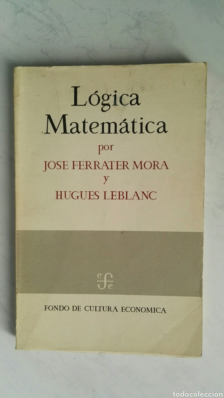 LÓGICA MATEMÁTICA JOSE FERRATER HUGUES LEBLANC (Libros de Segunda Mano - Ciencias, Manuales y Oficios - Física, Química y Matemáticas)