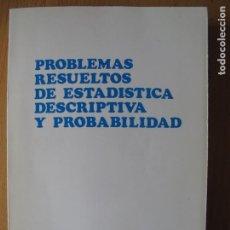 Libros de segunda mano de Ciencias: PROBLEMAS RESUELTOS DE ESTADÍSTICA DESCRIPTIVA Y PROBABILIDAD.- JUAN CARRO RAMOS.- EDIC. AUTOR. 1985. Lote 157383590