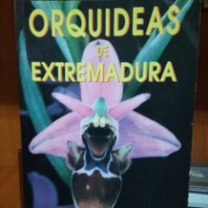 Libros de segunda mano: ORQUIDEAS DE EXTREMADURA. J.L. PÉREZ CHISCANO, J.R. GIL LLANO, F. DURÁN OLIVA. Lote 157419034