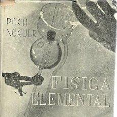 Libros de segunda mano de Ciencias: FISICA ELEMENTAL TOMO I GENERALIDADES MECANICA ACUSTICA OPTICA CALOR POCH NOGUER. Lote 157483190