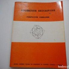 Libros de segunda mano de Ciencias: GEOMETRIA DESCRIPTIVA. PERSPECTIVA CABALLERA Y93250 . Lote 157688778