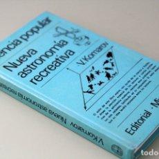 Libros de segunda mano de Ciencias: V. KOMAROV. NUEVA ASTRONOMÍA RECREATIVA. EDITORIAL MIR, 1985. Lote 157734142