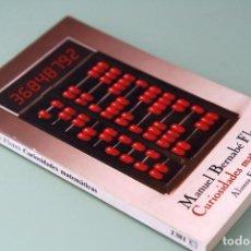 Libros de segunda mano de Ciencias: MANUEL BERNABÉ FLORES. CURIOSIDADES MATEMÁTICAS. ALIANZA EDITORIAL, 1989. Lote 157737274