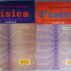 Libros de segunda mano de Ciencias: RESNICK / HALLIDAY - FÍSICA. PARTE I Y II. C. E. C. S. A., 1976 Y 1974.. Lote 157746438
