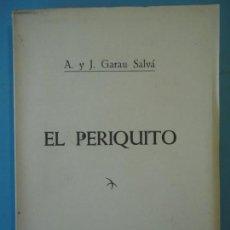 Libros de segunda mano: EL PERIQUITO - ANTONIO Y JUAN GARAU SALVA - PALMA DE MALLORCA, 1957 (EN BUEN ESTADO). Lote 157807294