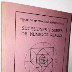 Libros de segunda mano de Ciencias: SUCESIONES Y SERIES DE NUMEROS REALES ·· TEMAS DE MATEMATICAS EMPRESARIALES ·· R.J. SIRVEN BOIX . Lote 158302366