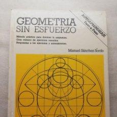 Libros de segunda mano de Ciencias: GEOMETRÍA SIN ESFUERZO. MANUEL SÁNCHEZ SORDO. EDITORIAL PLAYOR. 1983.. Lote 158341766