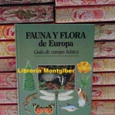 Libros de segunda mano: FAUNA Y FLORA DE EUROPA . GUÍA DE CAMPO BÁSICA . AUTOR : CHINERY, MICHAEL . . Lote 158350322
