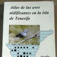 Libros de segunda mano: AURELIO MARTÍN, ATLAS DE LAS AVES NIDIFICANTES EN LA ISLA DE TENERIFE, CANARIAS. Lote 158444546