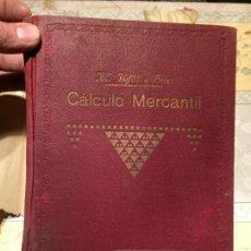 Libros de segunda mano de Ciencias: ANTIGUO LIBRO CÀLCULO MERCANTIL AÑO 1931 POR MIGUEL BOFILL TRÍAS . Lote 158475802