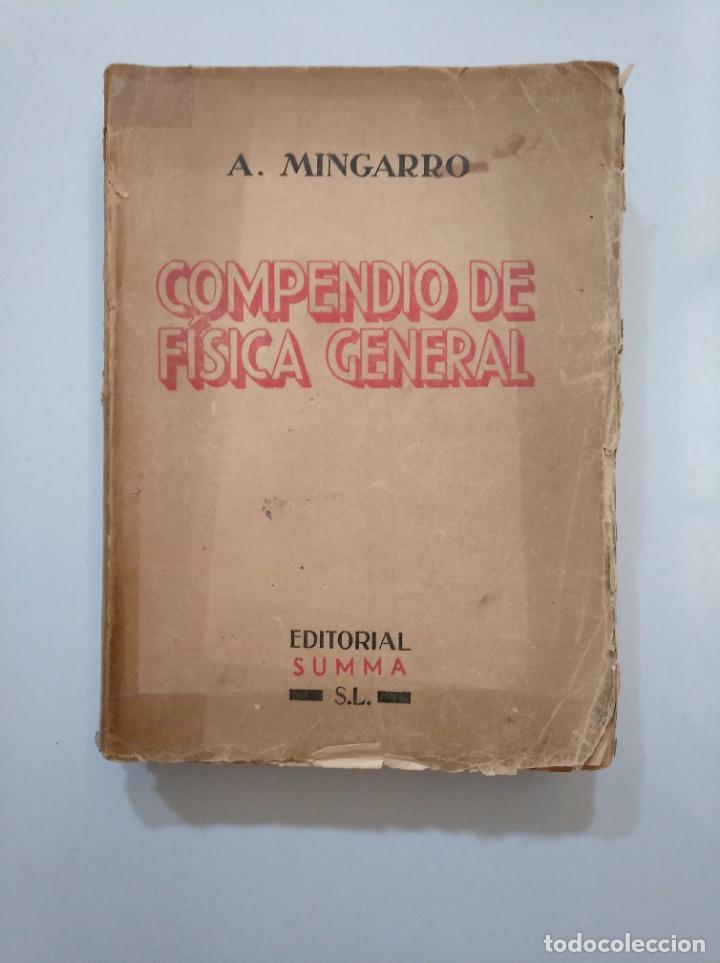 COMPENDIO DE FÍSICA GENERAL. - MINGARRO, A. EDITORIAL SUMMA. 1954. TDK379 (Libros de Segunda Mano - Ciencias, Manuales y Oficios - Física, Química y Matemáticas)