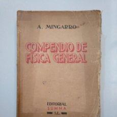 Libros de segunda mano de Ciencias: COMPENDIO DE FÍSICA GENERAL. - MINGARRO, A. EDITORIAL SUMMA. 1954. TDK379. Lote 158537766