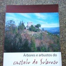 Libros de segunda mano: ARBORES E ARBUSTOS DO CASTELO DE SOBROSO -- ROSA COVELO ALONSO -- 2008 -- . Lote 158597270