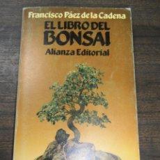 Libros de segunda mano: EL LIBRO DEL BONSAI. FRANCISCO PAEZ DE LA CADENA. ALIANZA EDITORIAL. 1992.. Lote 158644982