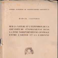 Libros de segunda mano: SUR LA NATURE ET L'EXTENSION DE LA COUVERTURE CÉNOMANIENSE DANS LA ZONE... (M. CASTERAS 1952) . Lote 158666134