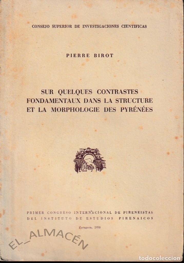 SUR QUELQUES CONTRASTES FONDAMENTAUX DANS LA STRUCTURE ET LA MORPHOLOGIE DES PYRENNES (1950) SIN USO (Libros de Segunda Mano - Ciencias, Manuales y Oficios - Paleontología y Geología)