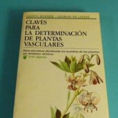 Libros de segunda mano: CLAVES PARA LA DETERMINACIÓN DE PLANTAS VASCULARES. GASTON BONNIER / GEORGES DE LAYENS. Lote 182140230