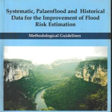 Libros de segunda mano: SYSTEMATIC, PALAEOFLOOD AND HISTORICAL DATA FOR THE IMPROVEMENT OF FLOOD RISK ESTIMATION (2004). Lote 158700574