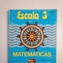 Libros de segunda mano de Ciencias: ESCALA 3. MATEMATICAS. CICLO MEDIO. TERCERO EGB. MANGOLD 1982. TDK380. Lote 158722798