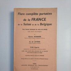 Libros de segunda mano: FLORE COMPLÈTE PORTATIVE DE LA FRANCE, DE LA SUISSE ET BELGIQUE - GASTON BONNIER G. DE LAYENS TDK380. Lote 158730534