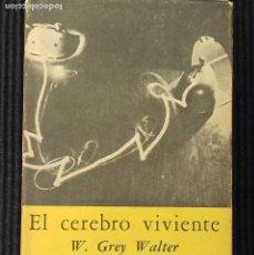 Libros de segunda mano: EL CEREBRO VIVIENTE. W. GREY WALTER. BREVIARIOS FCE. MEXICO 1961.. Lote 158867070