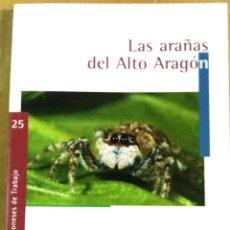 Libros de segunda mano: ANTONIO MELIC, LAS ARAÑAS DEL ALTO ARAGÓN, CUADERNOS ALTOARAGONESES DE TRABAJO, 25, HUESCA, 2004,. Lote 158913726