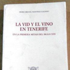 Livros em segunda mão: PEDRO MIGUEL MARTÍNEZ GALINDO, LA VID Y EL VINO EN TENERIFE EN LA PRIMERA MITAD DEL SIGLO XVI,. Lote 158920702