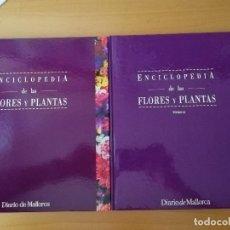 Libros de segunda mano: ENCICLOPEDIA DE LAS FLORES Y PLANTAS (TOMO I + TOMO II) DIARIO DE MALLORCA. Lote 158936174