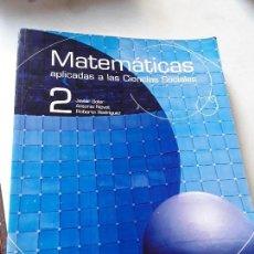 Libros de segunda mano de Ciencias: MATEMÁTICAS APLICADAS A LAS CIENCIAS SOCIALES 2. MC GRAW HILL, 2003. BACHILLERATO. PROBLEMAS RESUELT. Lote 158968510