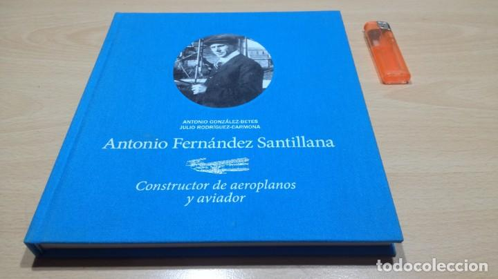 Libros de segunda mano de Ciencias: ANTONIO FERNANDEZ SANTILLANA - constructor de aeroplanos y aviador - VER FOTOS - Foto 2 - 158993522