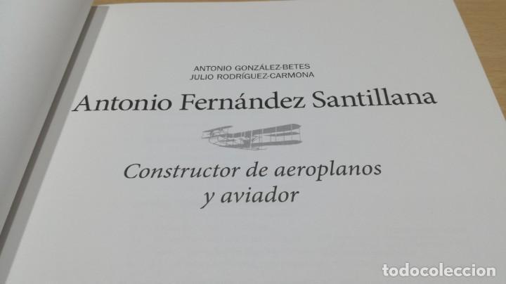 Libros de segunda mano de Ciencias: ANTONIO FERNANDEZ SANTILLANA - constructor de aeroplanos y aviador - VER FOTOS - Foto 5 - 158993522