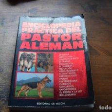 Libros de segunda mano: ENCICLOPEDIA PRACTICA DEL PASTOR ALEMAN, GIORGIO TEICH ALASIA, DE VECCHI, 1990. Lote 159032474