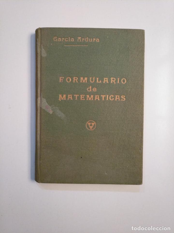 FORMULARIOS DE MATEMÁTICAS. EDITORIAL GARCÍA ARDURA. 1944. TDK377A (Libros de Segunda Mano - Ciencias, Manuales y Oficios - Física, Química y Matemáticas)